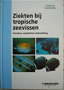 Ziekten bij tropische zeevissen Dr. Gerald Bassleer Nederlands